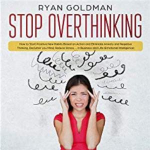 stop overthinking ryan goldman