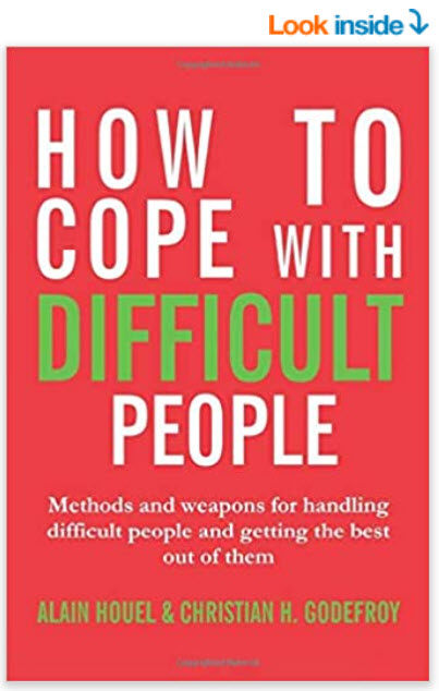 How to cope with difficult people: Making human relations harmonious and effective