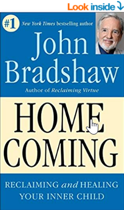 Homecoming: Reclaiming and Championing Your Inner Child by John Bradshaw