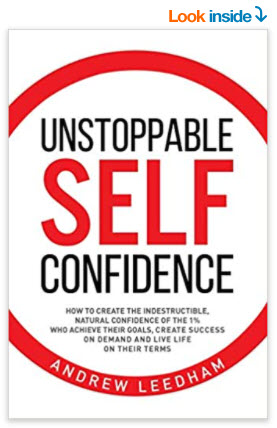 Unstoppable Self Confidence By Andrew Leedham
